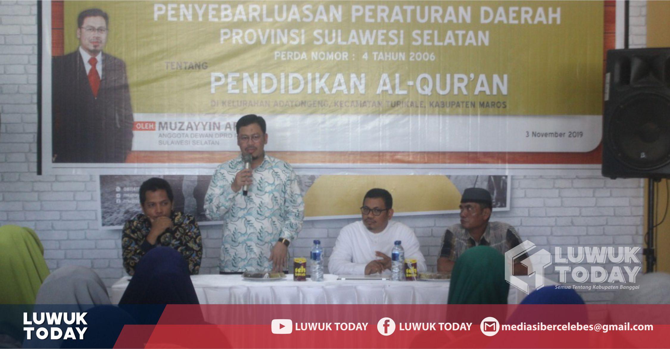 Foto  Wakil Ketua DPRD Sulsel, Muzayyin Arif, melakukan sosialisasi Perda No 4 Tahun 2006 tentang Pendidikan Alquran, Ahad (3/11/2019).